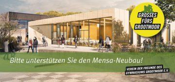 Das große Neubauprojekt: Mensa am Grootmoor!